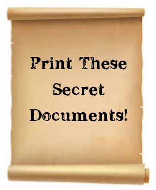 scroll that says print these secret documents